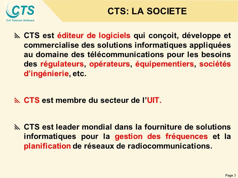 Page 4 CTS: EN ALGERIE ELLIPSE Spectrum de CTS est installé en Algérie depuis la fin des années 90 CTS a mis en exploitation sa dernière version dELLIPSE Spectrum chez lANF Algérie depuis le dernier trimestre de 2004 CTS a soumissionné pour lappel doffre de lARPT Algérie CTS gère le compte Orascom Télécom Algérie (Djezzy) CTS vise une coopération avec lInstitut des Télécommunications Abdelhafid Boussouf dOran (ITO) / lUIT-D et le CoE/ARB.