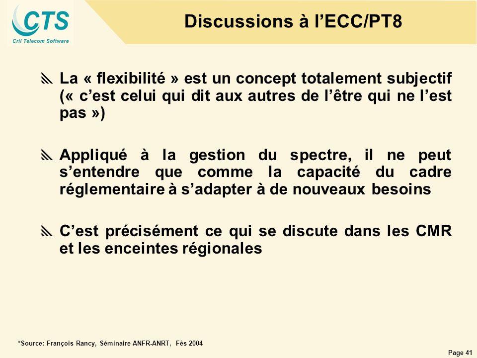 Page 41 Discussions à lECC/PT8 La « flexibilité » est un concept totalement subjectif (« cest celui qui dit aux autres de lêtre qui ne lest pas ») App