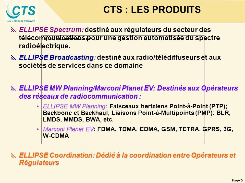 Page 5 CTS : LES PRODUITS ELLIPSE Spectrum: destiné aux régulateurs du secteur des télécommunications pour une gestion automatisée du spectre radioéle