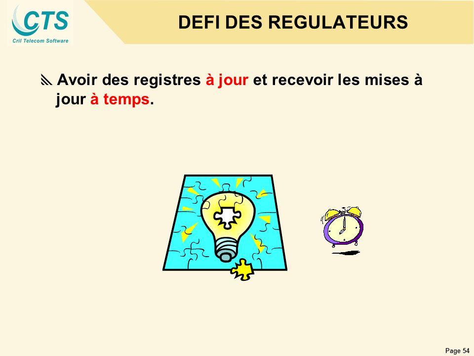 Page 54 DEFI DES REGULATEURS Avoir des registres à jour et recevoir les mises à jour à temps.