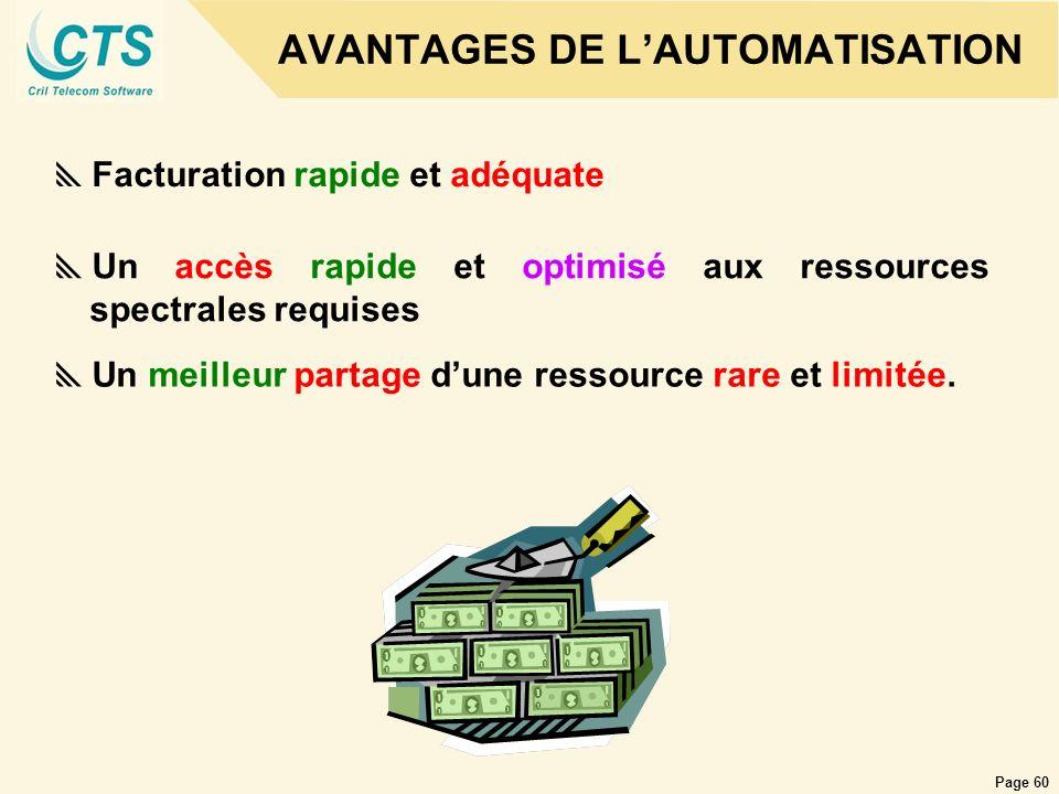 Page 60 AVANTAGES DE LAUTOMATISATION Facturation rapide et adéquate Un accès rapide et optimisé aux ressources spectrales requises Un meilleur partage