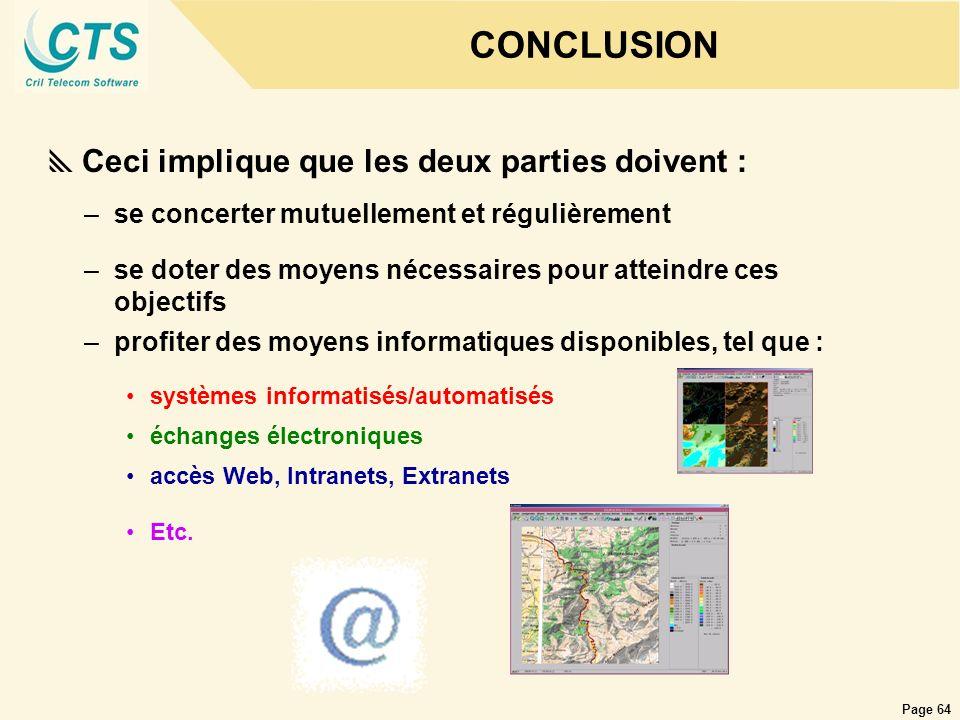 Page 64 CONCLUSION Ceci implique que les deux parties doivent : –se concerter mutuellement et régulièrement –profiter des moyens informatiques disponi