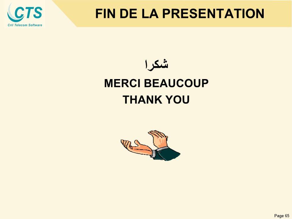Page 65 FIN DE LA PRESENTATION MERCI BEAUCOUP THANK YOU