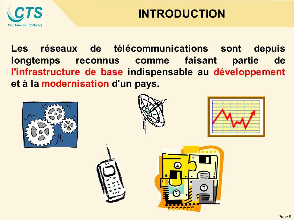 Page 9 INTRODUCTION Les réseaux de télécommunications sont depuis longtemps reconnus comme faisant partie de l'infrastructure de base indispensable au