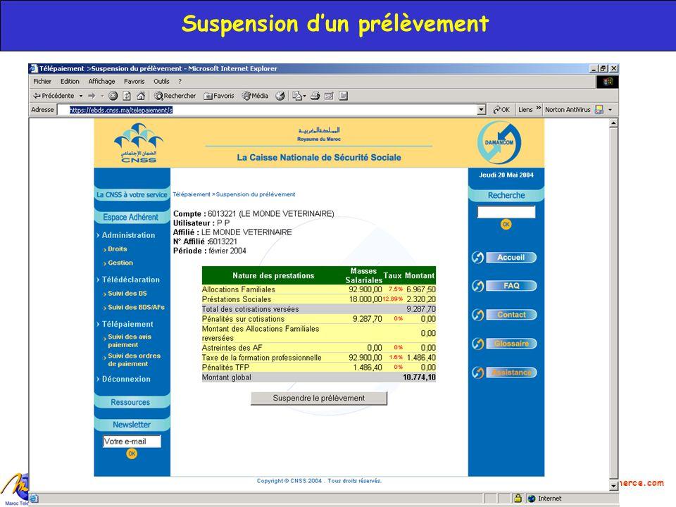 Azdine EL MOUNTASSIR BILLAH, DG Maroc Telecommerce : amountassir@maroctelecommerce.com 25 Suspension dun prélèvement