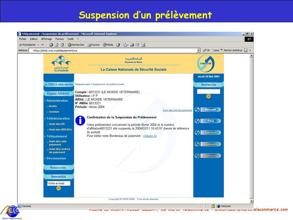 Azdine EL MOUNTASSIR BILLAH, DG Maroc Telecommerce : amountassir@maroctelecommerce.com 26 Suspension dun prélèvement
