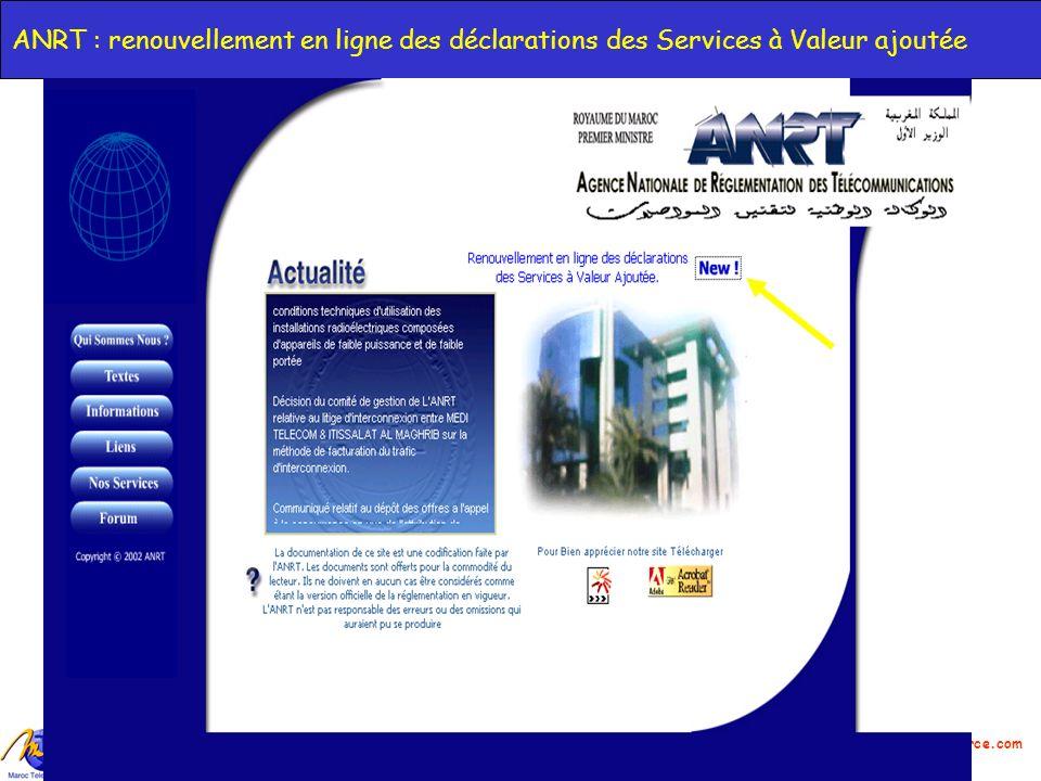 Azdine EL MOUNTASSIR BILLAH, DG Maroc Telecommerce : amountassir@maroctelecommerce.com 6 ANRT : renouvellement en ligne des déclarations des Services à Valeur ajoutée