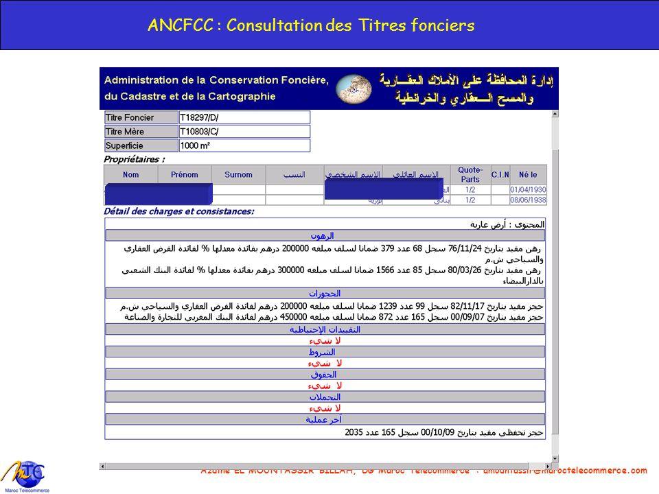 Azdine EL MOUNTASSIR BILLAH, DG Maroc Telecommerce : amountassir@maroctelecommerce.com 8 ANCFCC : Consultation des Titres fonciers