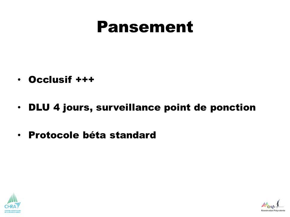 Pansement Occlusif +++ DLU 4 jours, surveillance point de ponction Protocole béta standard