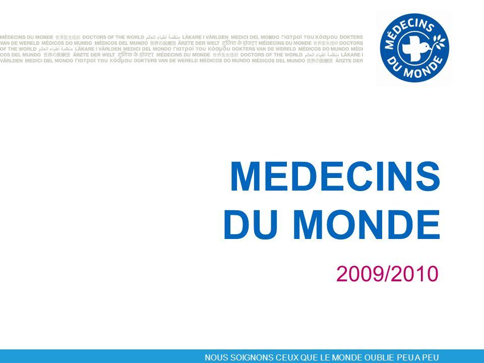 MEDECINS DU MONDE 2009/2010 NOUS SOIGNONS CEUX QUE LE MONDE OUBLIE PEU A PEU