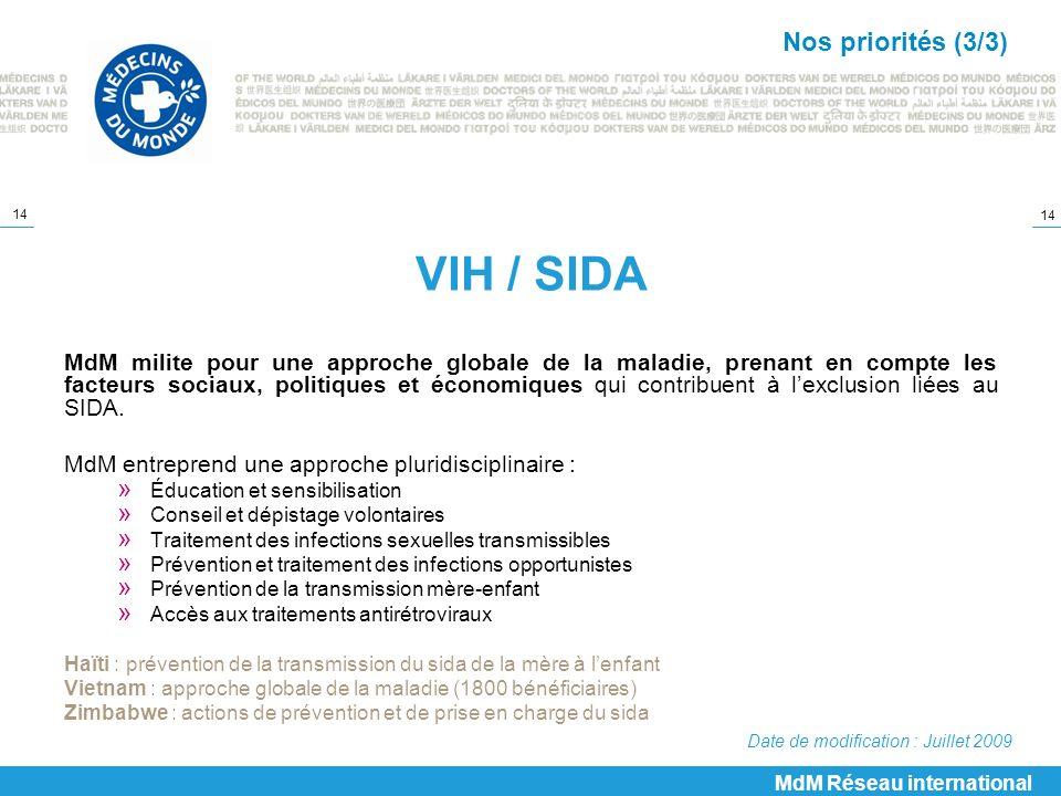 14 VIH / SIDA MdM milite pour une approche globale de la maladie, prenant en compte les facteurs sociaux, politiques et économiques qui contribuent à