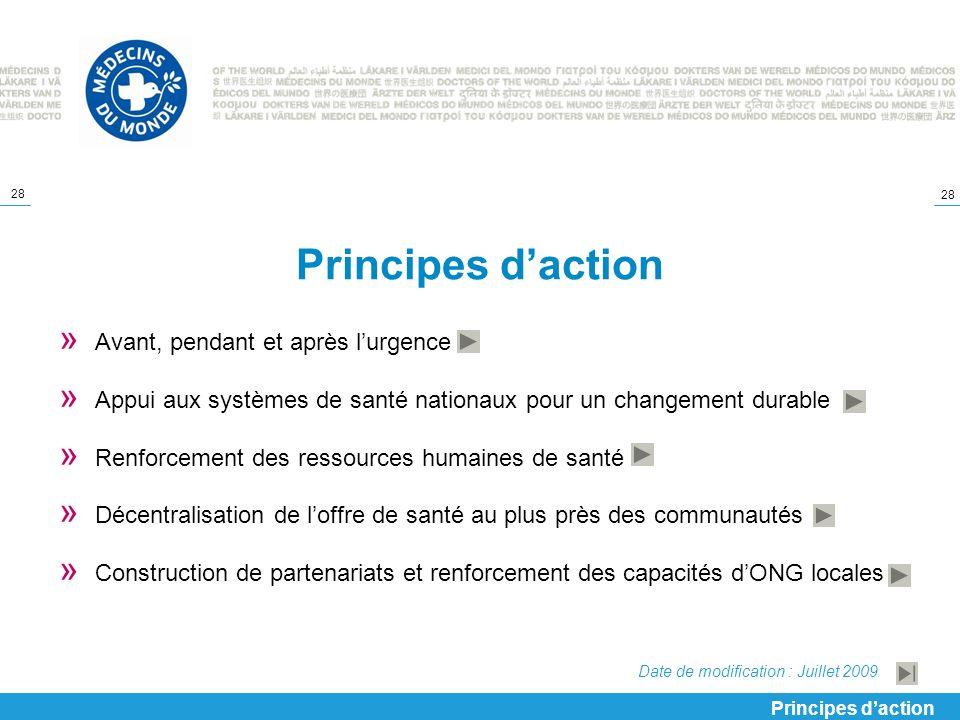 28 Principes daction » Avant, pendant et après lurgence » Appui aux systèmes de santé nationaux pour un changement durable » Renforcement des ressourc