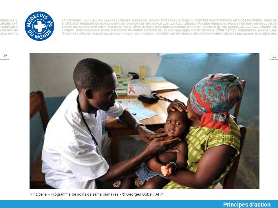 35 >> Liberia - Programme de soins de santé primaires - © Georges Gobet / AFP Principes daction