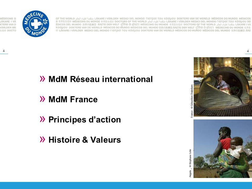 4 4 » MdM Réseau international » MdM France » Principes daction » Histoire & Valeurs Angola - © Stéphane Lehr France - © Sébastien Duijndam