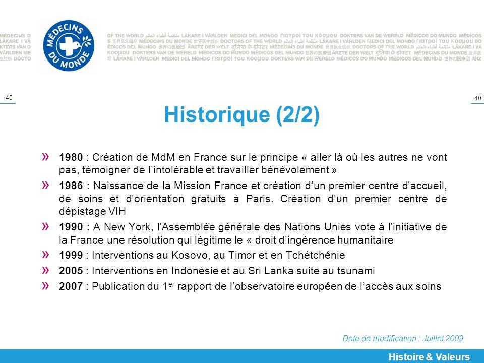 40 Historique (2/2) » 1980 : Création de MdM en France sur le principe « aller là où les autres ne vont pas, témoigner de lintolérable et travailler b