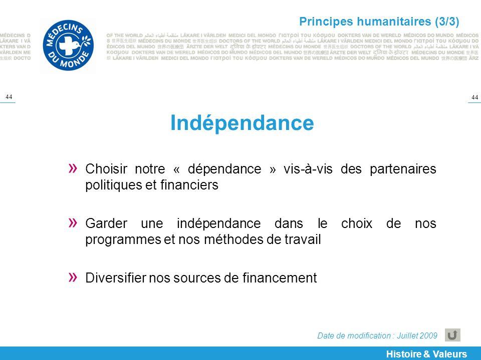 44 Indépendance » Choisir notre « dépendance » vis-à-vis des partenaires politiques et financiers » Garder une indépendance dans le choix de nos progr