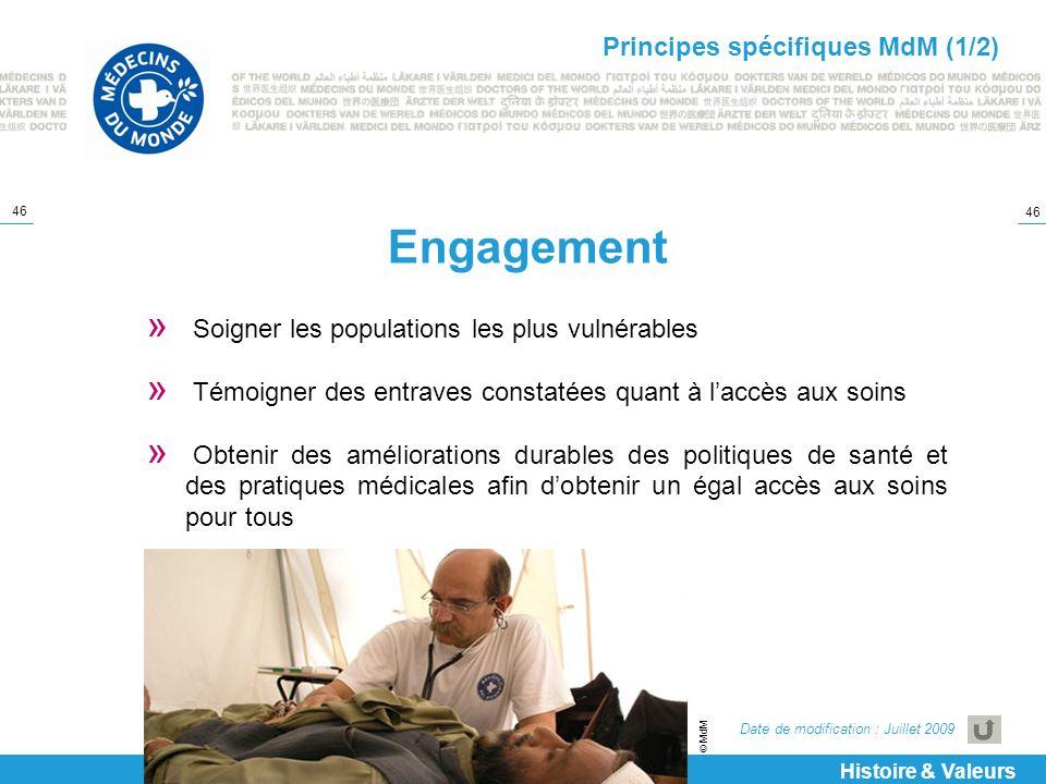 46 Engagement » Soigner les populations les plus vulnérables » Témoigner des entraves constatées quant à laccès aux soins » Obtenir des améliorations