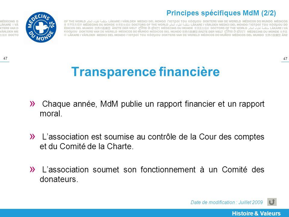 47 Transparence financière » Chaque année, MdM publie un rapport financier et un rapport moral. » Lassociation est soumise au contrôle de la Cour des