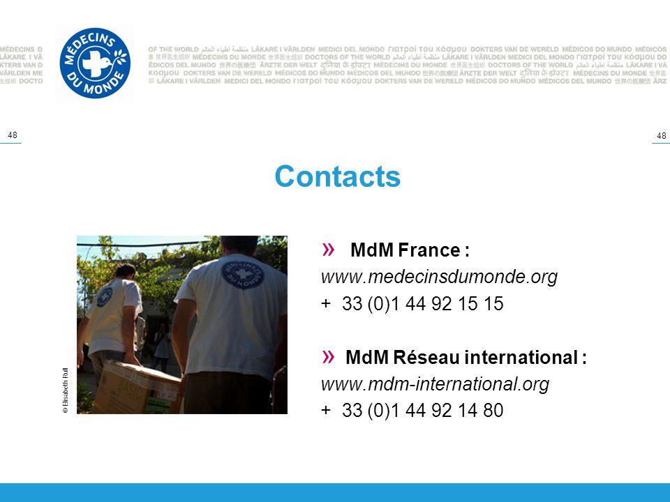 48 © Elisabeth Rull Contacts » MdM France : www.medecinsdumonde.org + 33 (0)1 44 92 15 15 » MdM Réseau international : www.mdm-international.org + 33