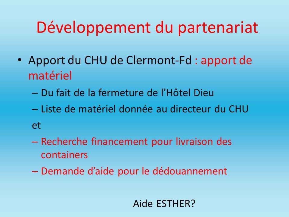 Développement du partenariat Apport du CHU de Clermont-Fd : apport de matériel – Du fait de la fermeture de lHôtel Dieu – Liste de matériel donnée au