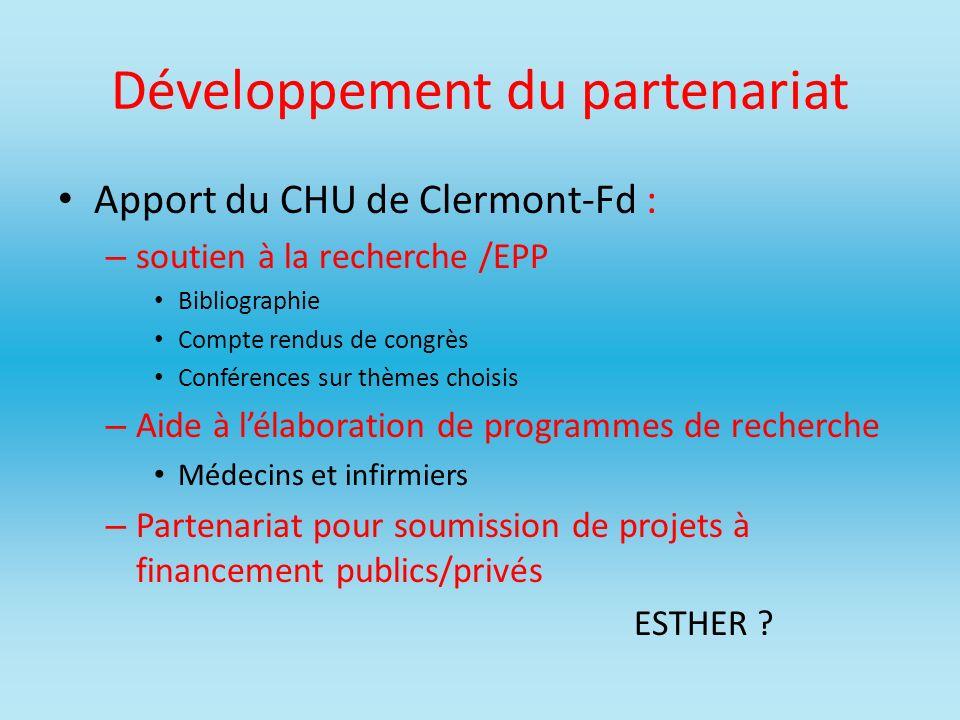 Développement du partenariat Apport du CHU de Clermont-Fd : – soutien à la recherche /EPP Bibliographie Compte rendus de congrès Conférences sur thème