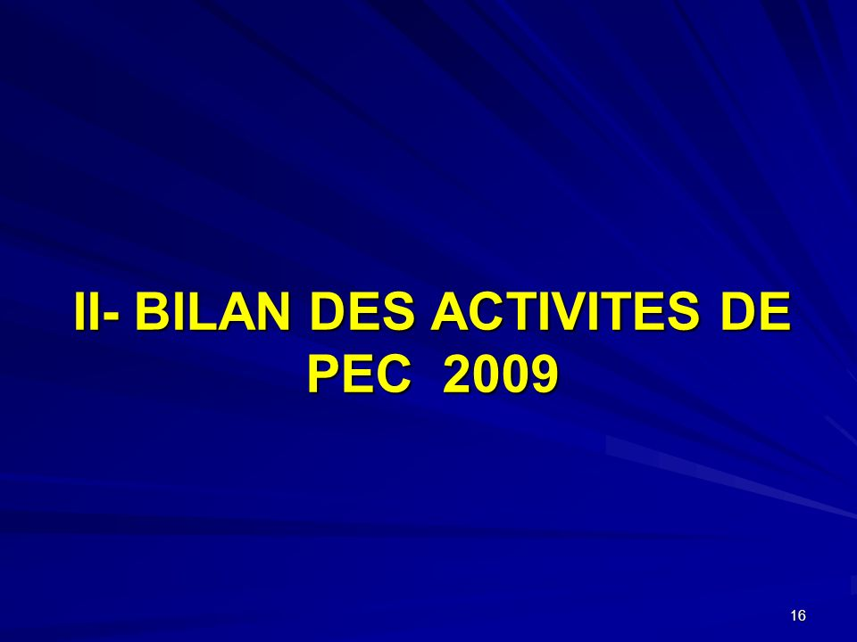 II- BILAN DES ACTIVITES DE PEC 2009 16