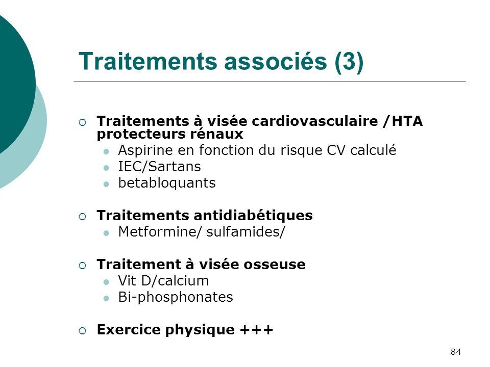 84 Traitements associés (3) Traitements à visée cardiovasculaire /HTA protecteurs rénaux Aspirine en fonction du risque CV calculé IEC/Sartans betablo