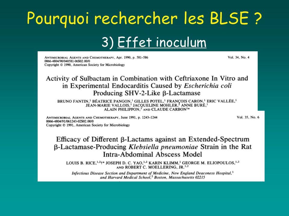 Pourquoi rechercher les BLSE ? 3) Effet inoculum Thauvin-Eliopoulos et al., AAC, 1997.