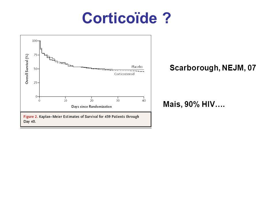 Corticoïde ? Scarborough, NEJM, 07 Mais, 90% HIV….