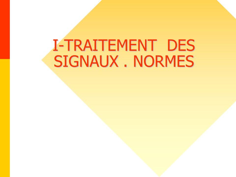 I-TRAITEMENT DES SIGNAUX. NORMES