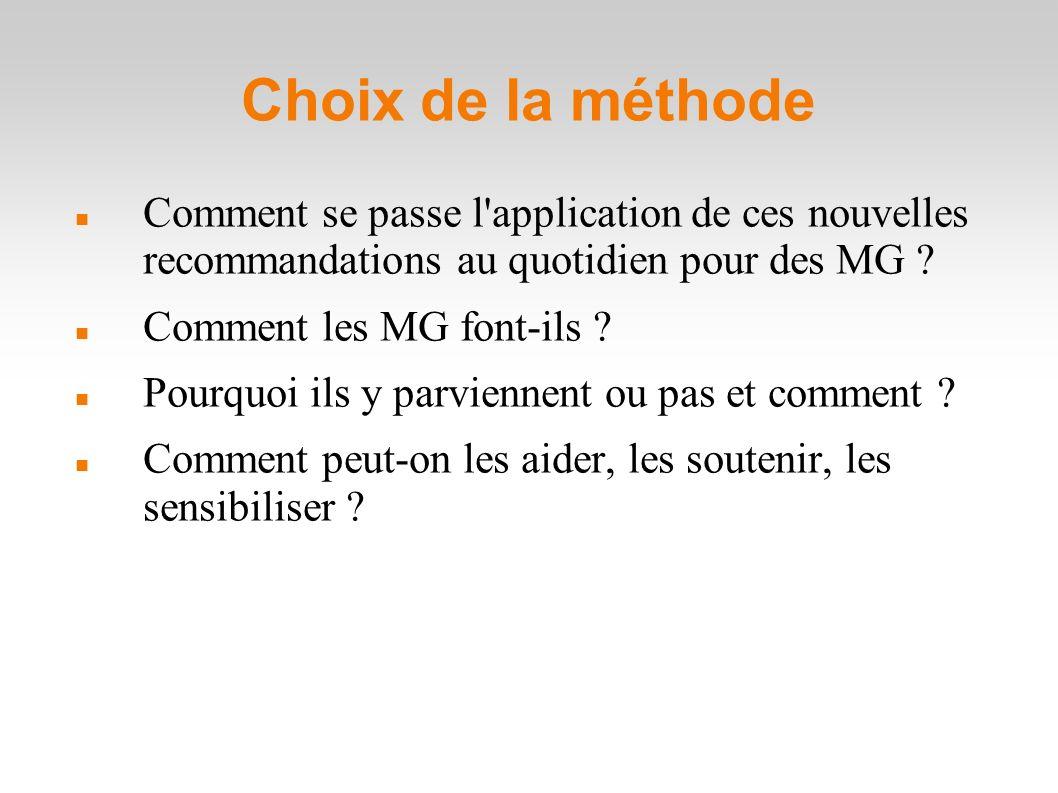 Choix de la méthode Comment se passe l application de ces nouvelles recommandations au quotidien pour des MG .