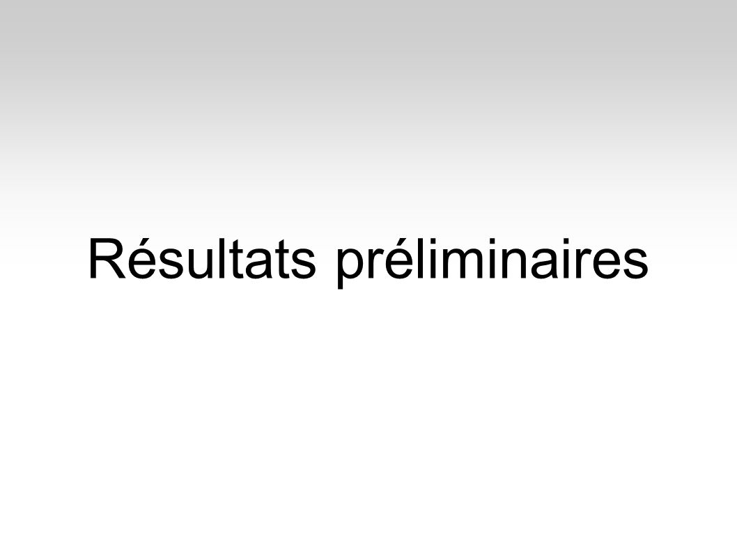 Résultats préliminaires