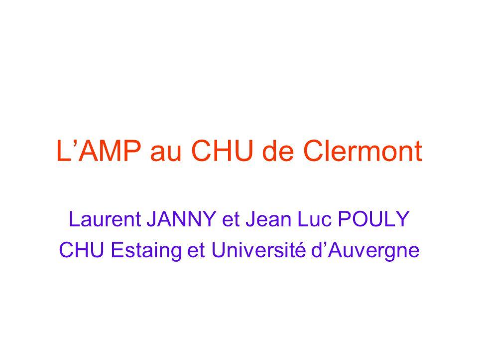 LAMP au CHU de Clermont Laurent JANNY et Jean Luc POULY CHU Estaing et Université dAuvergne