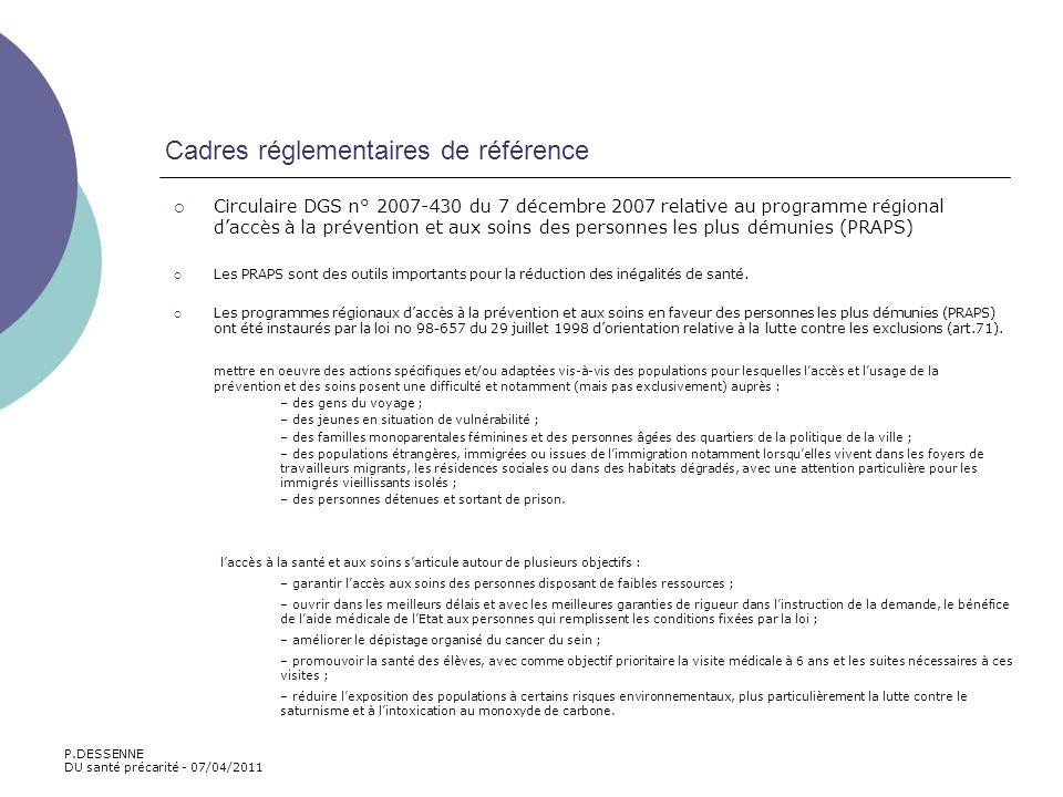 Cadres réglementaires de référence Circulaire DGS n° 2007-430 du 7 décembre 2007 relative au programme régional daccès à la prévention et aux soins de
