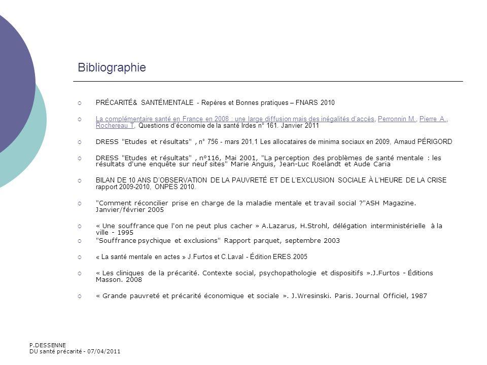 Bibliographie PRÉCARITÉ& SANTÉMENTALE - Repères et Bonnes pratiques – FNARS 2010 La complémentaire santé en France en 2008 : une large diffusion mais