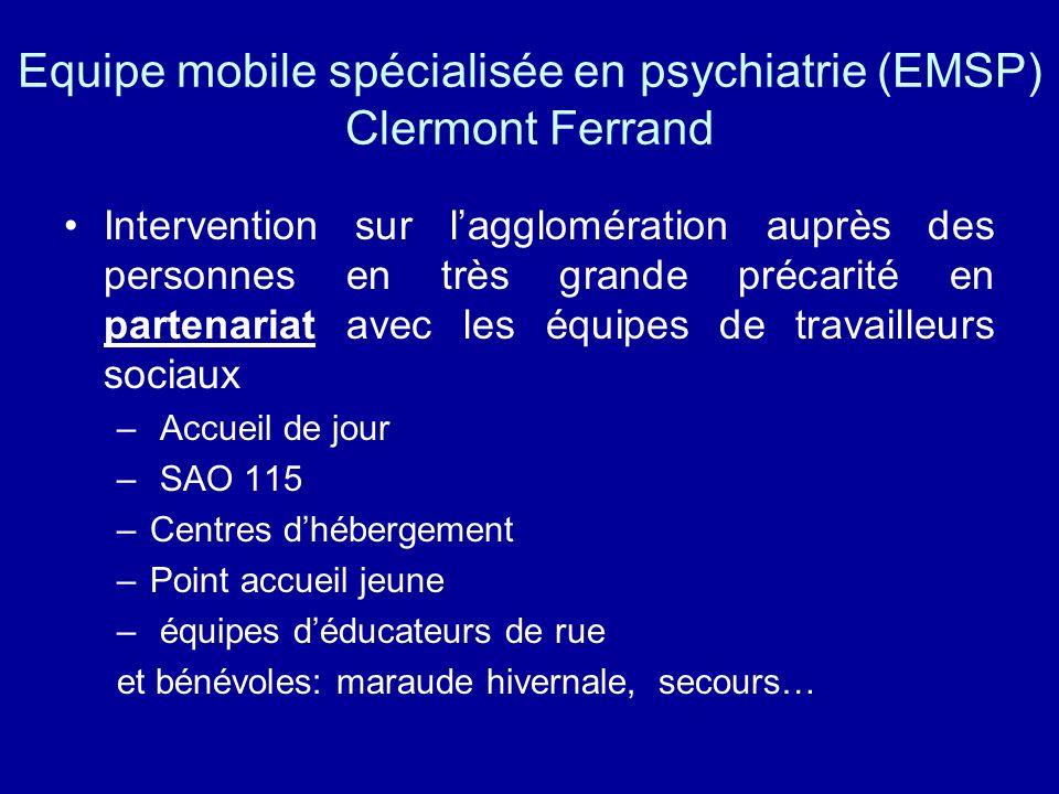 Equipe mobile spécialisée en psychiatrie (EMSP) Clermont Ferrand Intervention sur lagglomération auprès des personnes en très grande précarité en part