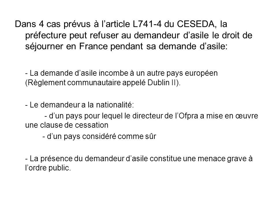 - La demande dasile: - repose sur une fraude délibérée - constitue un recours abusif - nest pas présentée en vue de faire un échec à une mesure déloignement Dans les 3 derniers cas, lOffice Français Pour les Réfugiés et Apatrides (OFPRA) est saisi en « procédure prioritaire ».