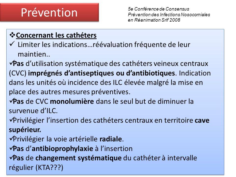 Infections liées aux cathéters 5e Conférence de Consensus Prévention des Infections Nosocomiales en Réanimation Srlf 2008 Prévention Concernant les ca