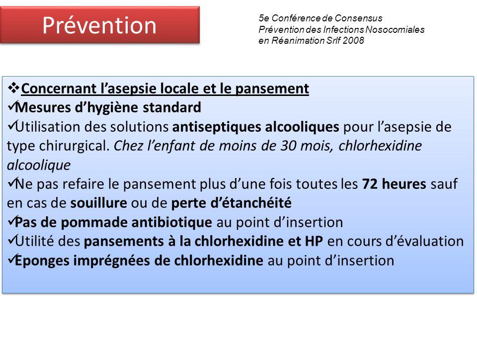 Prévention Concernant lasepsie locale et le pansement Mesures dhygiène standard Utilisation des solutions antiseptiques alcooliques pour lasepsie de t