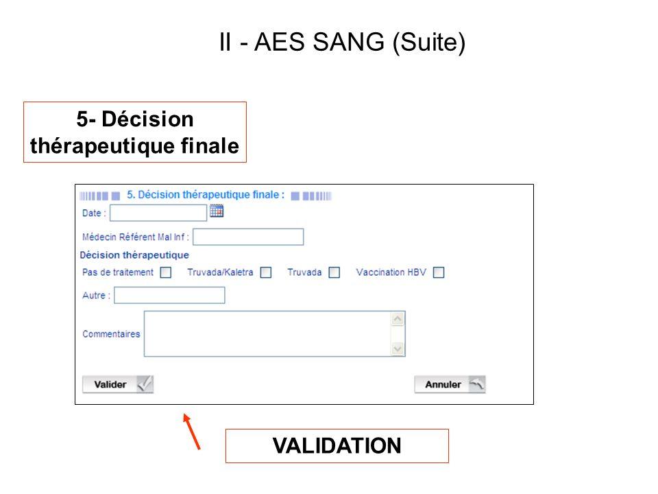 VALIDATION 5- Décision thérapeutique finale II - AES SANG (Suite)