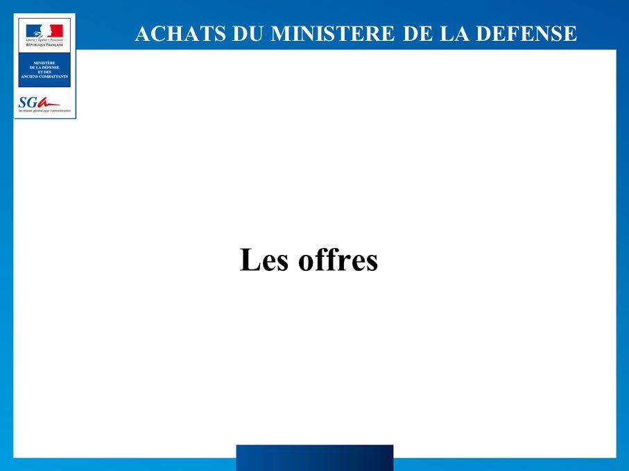ACHATS DU MINISTERE DE LA DEFENSE Les offres
