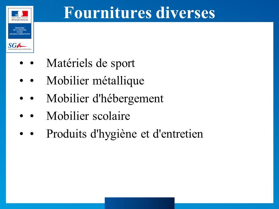Fournitures diverses Matériels de sport Mobilier métallique Mobilier d hébergement Mobilier scolaire Produits d hygiène et d entretien