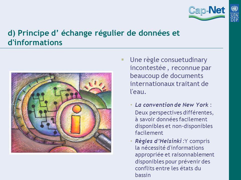 d) Principe d échange régulier de données et d'informations Une règle consuetudinary incontestée, reconnue par beaucoup de documents internationaux tr