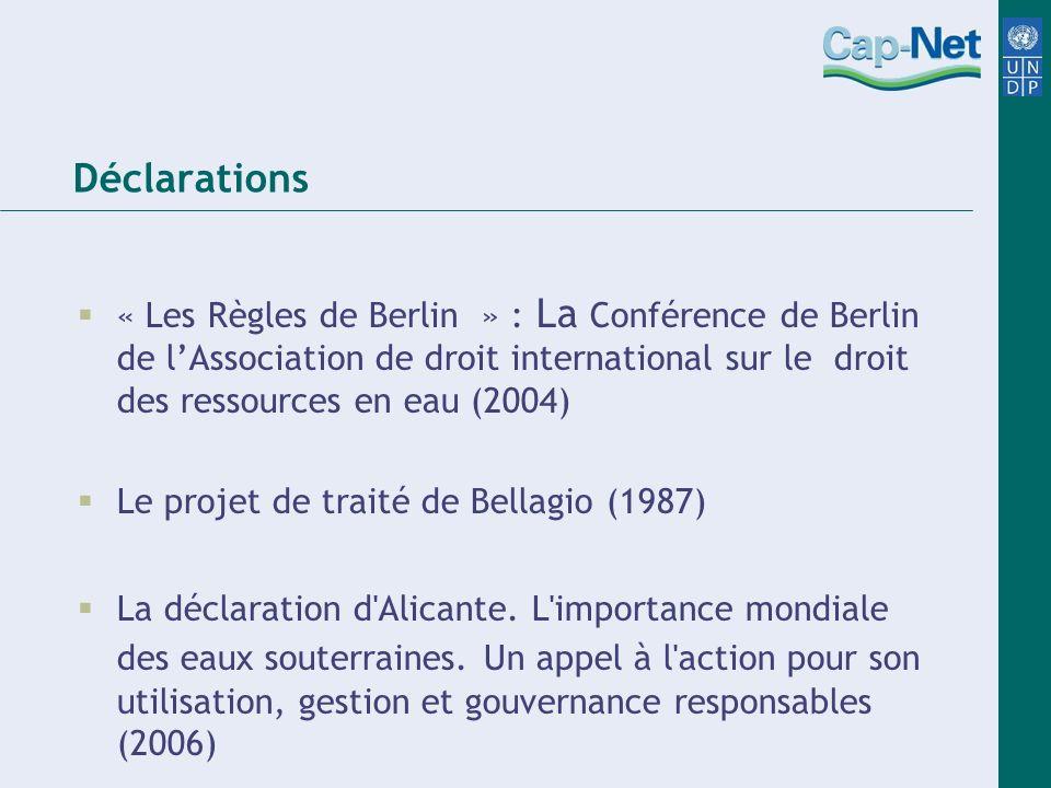 Déclarations « Les Règles de Berlin » : La Conférence de Berlin de lAssociation de droit international sur le droit des ressources en eau (2004) Le pr