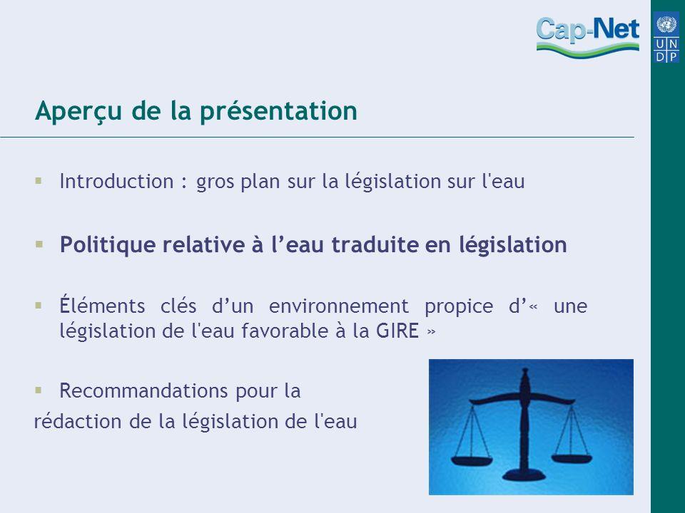 Conclusion Les législations nationales sur l eau doivent être véritablement représentantatives.