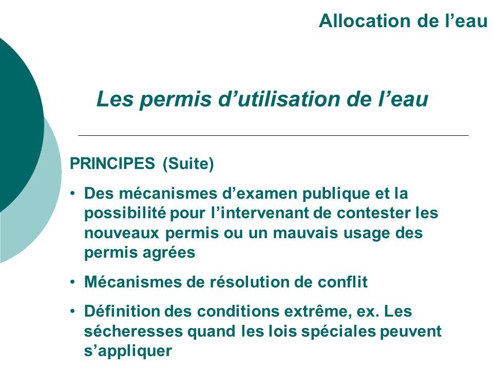 PRINCIPES (Suite) Des mécanismes dexamen publique et la possibilité pour lintervenant de contester les nouveaux permis ou un mauvais usage des permis