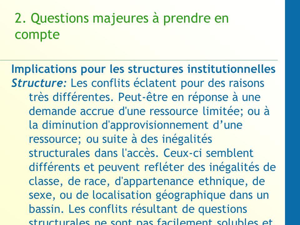 2. Questions majeures à prendre en compte Implications pour les structures institutionnelles Structure: Les conflits éclatent pour des raisons très di