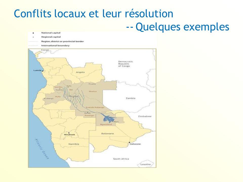 Conflits locaux et leur résolution -- Quelques exemples