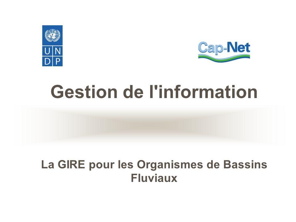 Gestion de l'information La GIRE pour les Organismes de Bassins Fluviaux