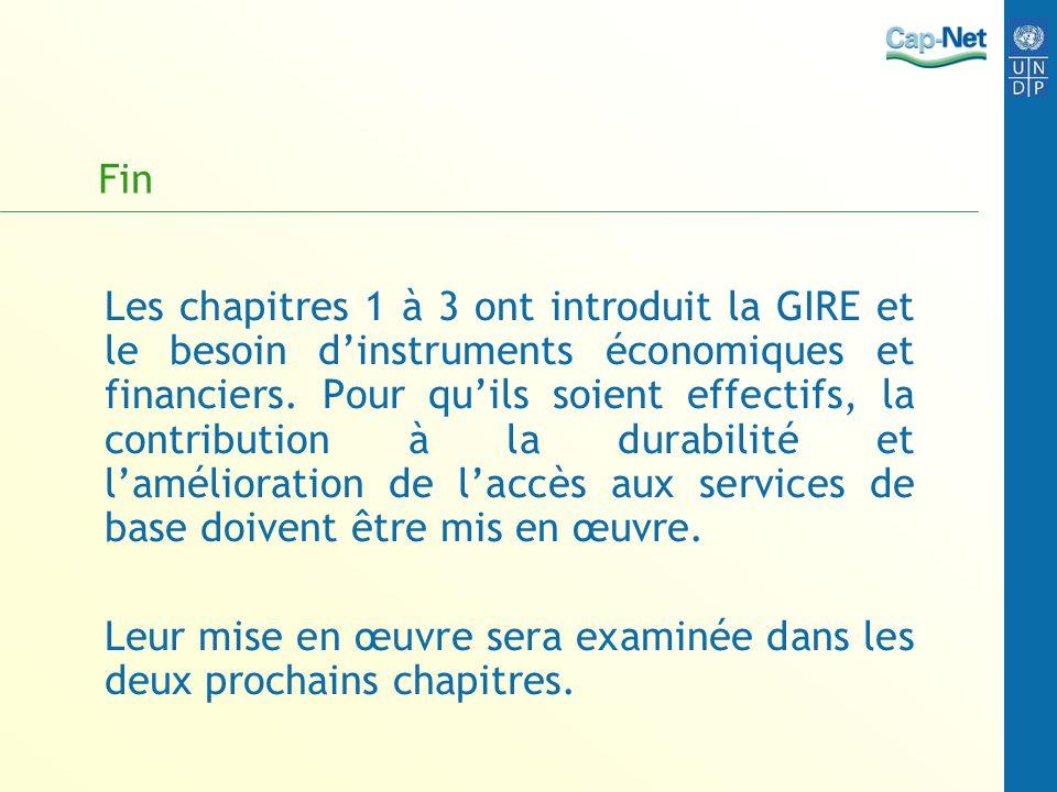 Fin Les chapitres 1 à 3 ont introduit la GIRE et le besoin dinstruments économiques et financiers.